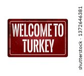 welcome to turkey vintage rusty ... | Shutterstock .eps vector #1372646381