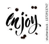 enjoy calligraphy. hand drawing ...   Shutterstock .eps vector #1372913747