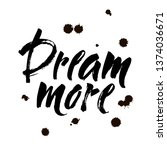 dream more saying....   Shutterstock .eps vector #1374036671