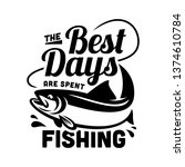 the best days are spent fishing ... | Shutterstock .eps vector #1374610784