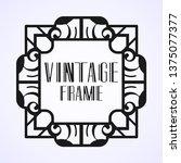 modern art deco frame. vintage...   Shutterstock .eps vector #1375077377