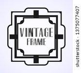 modern art deco frame. vintage...   Shutterstock .eps vector #1375077407