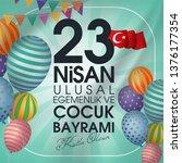 23 nisan ulusal egemenlik ve... | Shutterstock .eps vector #1376177354