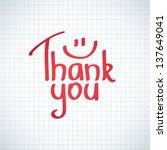 thank you inscription  hand... | Shutterstock . vector #137649041
