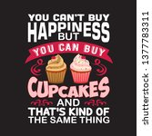 Cupcakes Quote And Saying. You...