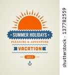 retro summer design poster.... | Shutterstock .eps vector #137782559