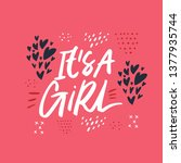 its a girl hand drawn lettering....   Shutterstock .eps vector #1377935744