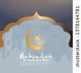 ramadan kareem background.... | Shutterstock .eps vector #1378144781