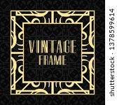 modern art deco frame. vintage... | Shutterstock .eps vector #1378599614