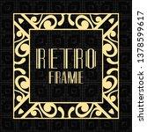 modern art deco frame. vintage... | Shutterstock .eps vector #1378599617