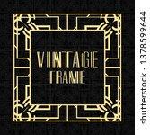 modern art deco frame. vintage... | Shutterstock .eps vector #1378599644