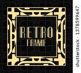 modern art deco frame. vintage... | Shutterstock .eps vector #1378599647