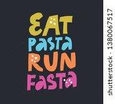 eat pasta run fasta vector hand ... | Shutterstock .eps vector #1380067517