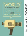 vintage video camera saying... | Shutterstock .eps vector #138044369