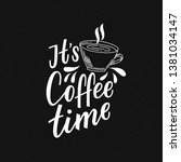 coffee lettering phrase it's... | Shutterstock .eps vector #1381034147