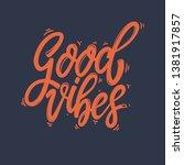 good vibes. lettering phrase... | Shutterstock . vector #1381917857