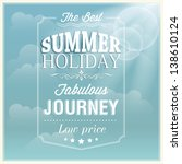 the best summer holiday... | Shutterstock .eps vector #138610124