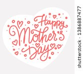happy mother's day calligraphy... | Shutterstock .eps vector #1386887477