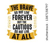 the brave do not live forever | Shutterstock .eps vector #1387158797