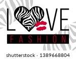 slogan love fashion with zebra... | Shutterstock .eps vector #1389668804