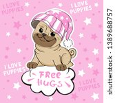 Stock vector funny puppy pug in a hat and the inscription free hugs on a pink background 1389688757