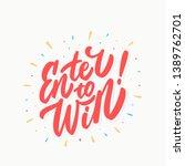 enter to win. vector lettering... | Shutterstock .eps vector #1389762701