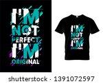 i'm not perfect i'm original... | Shutterstock .eps vector #1391072597