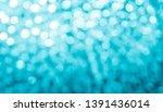 abstract cyan blue bokeh... | Shutterstock . vector #1391436014