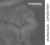 grey contours vector topography.... | Shutterstock .eps vector #1391857007