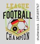 league football champ on design ... | Shutterstock .eps vector #1391859767