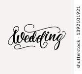 wedding   lettering design....   Shutterstock .eps vector #1392101921