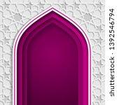 islamic design mosque arch door ... | Shutterstock .eps vector #1392546794