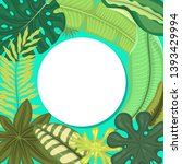 tropical leaves round pattern... | Shutterstock .eps vector #1393429994