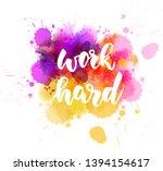 work hard   handwritten modern... | Shutterstock .eps vector #1394154617