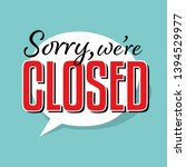 Sorry We Are Closed In Speech...