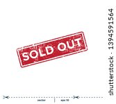 sold out rubber stamp grunge... | Shutterstock .eps vector #1394591564