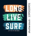 long live surf slogan text with ... | Shutterstock .eps vector #1395020951