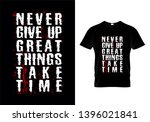 never give up great things take ... | Shutterstock .eps vector #1396021841