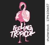 feeling tropical. flamingo bird.... | Shutterstock .eps vector #1396106657