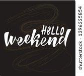 hello weekend handlettering... | Shutterstock .eps vector #1396335854