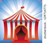 vector circus tent   bright... | Shutterstock .eps vector #139714771