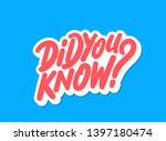 did you know  vector lettering. | Shutterstock .eps vector #1397180474