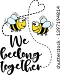 we beelong together.   funny ... | Shutterstock .eps vector #1397194814