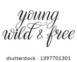young  wild and free. black... | Shutterstock .eps vector #1397701301