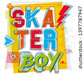 skater boy colorful typography... | Shutterstock .eps vector #1397787947