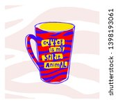coffee is my spirit animal... | Shutterstock .eps vector #1398193061