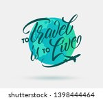 to travel is to live... | Shutterstock .eps vector #1398444464