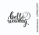 hello new day lettering.... | Shutterstock .eps vector #1398621947