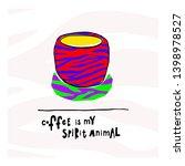 coffee is my spirit animal... | Shutterstock .eps vector #1398978527