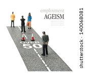 Small photo of Concept image depicting employment ageism and discrimination for people over fifty. Selective focus on the road text. Copy space.